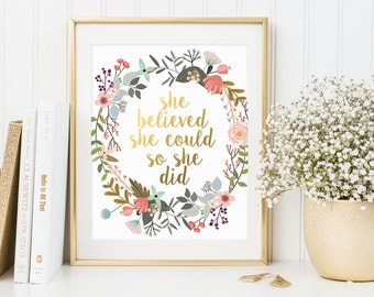 Quote Print, She Believed She Could So She Did, Gold Floral Print, Motivational Quote, Gold Letter Decor, Nursery Quote, Artwork, Wall Art
