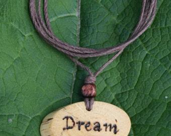 Dream Necklace, Dream Pendant, Dream Jewelry, Oak Pendant, Handmade Jewelry, Quote Necklace, Word Jewelry, Natural Jewelry, Organic Jewelry