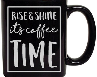 Rise and Shine It's Coffee Time Decal Sticker / Coffee Mug and Cup Decal Sticker / Coffee Lover Decal Sticker / Coffee Vinyl Decal