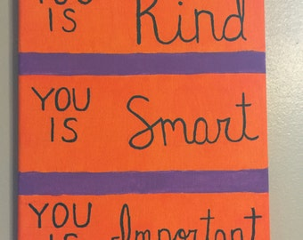 You is Kind You is Smart You is Important