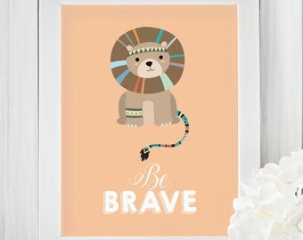 Be brave, Lion, Tribal, Feathers, Printable, Wall art, Boys room, Nursery wall art, Nursery prints, Baby, Modern art, Kids art, Orange,