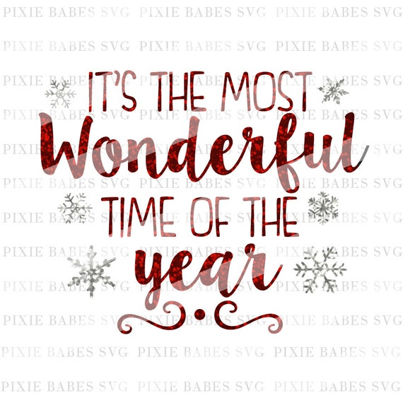 It S The Most Wonderful Time Of The Year Svg Snowflake