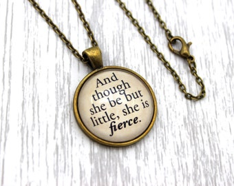 A Midsummer Night's Dream, 'And Though She Be But Little She Is Fierce', Shakespeare Quote Necklace or Keychain, Keyring.