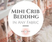 Mini Crib Bedding - Custom Crib Bedding for your Mini Crib