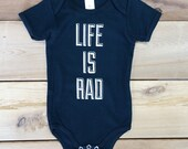 Life is RAD Baby Onesie - super cool baby gift - black onesie / bodysuit for babies | baby boy / baby girl - unisex baby gift / baby shower