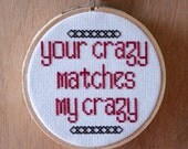 Your crazy matches my crazy - 4 inch cross stitch