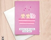 Welcome to the World, Little Ones - New Twin Baby Girls - Congratulations New Twins Greeting Card