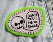 Hand Embroidered Patch Don't Tell Me To Smile Skull Feminist Green