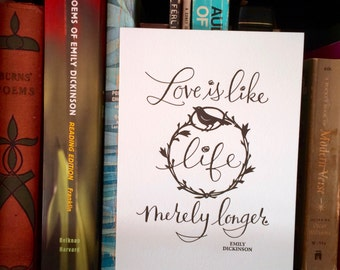 LETTERPRESS ART PRINT- Love is like life merely longer. Emily Dickinson