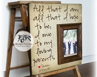 Personalized Picture Frame, Wedding Gift For Parents, All That I Am All That I Hope To Be 16x16 The Sugared Plums Frames