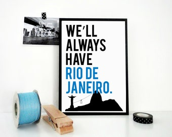 Travel Print We'll Always Have Rio de Janeiro Brazil Art Typography Poster Skyline Cityscape Latin America Poster Home Decor Affordable Art