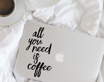 All You Need is Coffee - MacBook Decal - Coffee Lover Sticker - BAS-0341