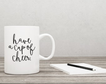 Have A Cup Of Cheer Coffee Mug