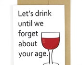 Funny Birthday Card, Forget About You Age, Girlfriend Birthday, Best Friend Card, Boyfriend Card, Red Wine, Happy Birthday Card