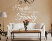 Stickers - Wall Decals - Wall Decor - Wall Art - Family Decals - Family Stickers - Together we make a family - Decals - Wall Stickers