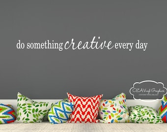 Do something creative every day vinyl lettering wall decal wall words craft room decor