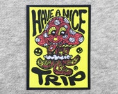 Have a Nice Trip Patch