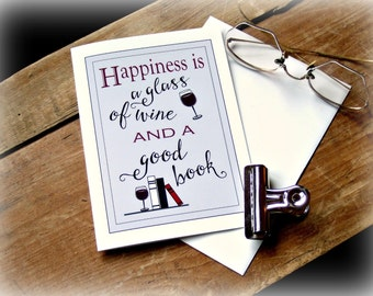 Blank Note Card - Happiness is a Glass of Wine and a Good Book - Wine Book Greeting Card - Stationery Wine Card - Book Card - Wine Cards