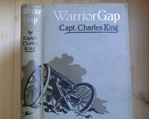 Antique Book Warrior Gap by Captain Charles King Vintage Nonfiction Siuox Indians Native American