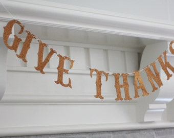 Give Thanks Banner Fall Banner Thanksgiving Banner Letter Banner Gold Glitter Banner Fall Garland Thanksgiving Garland Fall Decoration