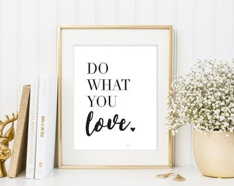 Do What You Love Print, Office Wall Art, Inspirational Quote, Motivational Quote, Typography Art Print Office Decor Black and White