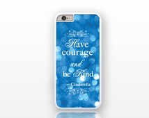 Have courage and be kind Cinderella iPhone 6/6s case -iPhone 6 plus case-iPhone case 5/5S-Galaxy S5 case-Galaxy S6 by Natura Picta-NP135