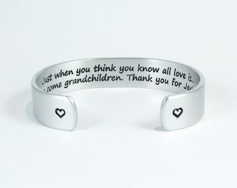"""Mother to Daughter / Daughter-In-Law Gift -""""Just when you think you know all love is... along come grandchildren... 1/2"""" hidden message cuff"""