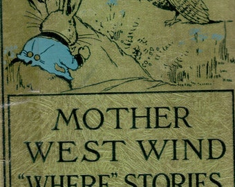 """Mother West Wind """"Where"""" Stories byThornton W. Burgess, illustrated by Harrison Cady"""
