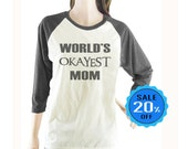 World's Okayest Mom tshirt Mother's Day gift baseball tshirt raglan tshirt unisex tshirt size S M L