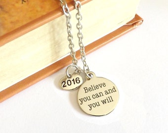 Graduation Gift, High School Graduation Gift, Believe You Can and You Will,  Class of 2016,  High school Graduation, College Graduation