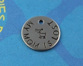 SMALL Dog Tag - Customized Pet Tag - Hand-Stamped Personalized Cute Dog Tag - My Mom is Lost - Phone Number on Back