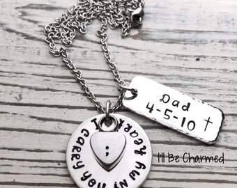 Urn Necklace - Custom Stamped - Sympathy Gift - Dad Loss - Memory Jewelry - Creamation Jewelry - I carry you in my heart - Hand Stamped