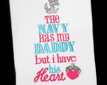 Military The Navy Has My Daddy But I Have His Heart with Crown and Anchor Embroidered Shirt or Bodysuit Navy Wife, Navy Daughter, Navy Shirt