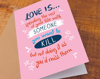 Anniversary Card / for husband / for wife / Funny Anniversary Card / Love is card