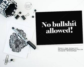 No Bullshit Allowed ||  inspirational print, typography print, office print, monochrome, no bullshit, sass print, black and white art