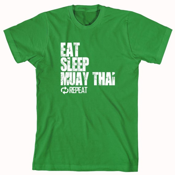 Eat Sleep Muay Thai Repeat Shirt - karate, martial arts, MMA, gift idea - ID: 749
