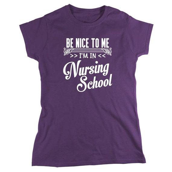Be Nice To Me I'm In Nursing School Shirt, nurse - ID: 964
