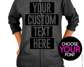 Custom Zip Up - CUSTOM TEXT DESIGN - Screen Printed - Choose Font and Colors - Zip Up Hoodie Hooded Sweatshirt - Design Your Own Zip Up