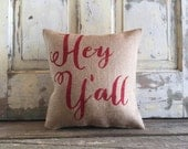 Pillow Cover | 'Hey Y'all' Pillow | Burlap Pillow | Southern gift | Gift for Mom | Guestroom | Outdoor Pillow | Entryway | Porch Decor