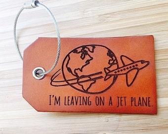 Luggage Tag Leather- Im Leaving On a Jet Plane, Airplane, World Globe, Bag Tag, Id Tag, Security Tag, Destination Wedding, Genuine Leather