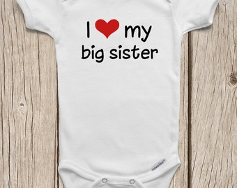 I Love My Big Sister ONESIES ® Brand Bodysuits Baby Bodysuit or Baby T-Shirt Baby Announcement Shirt Big Little Reveal Shirts