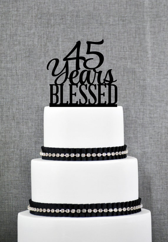45 Years Blessed Cake Topper