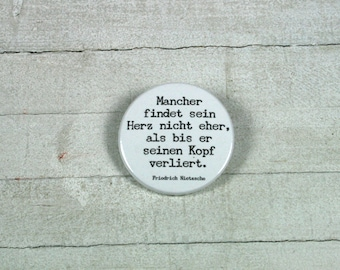 "Friedrich Nietzsche quote: ""some rather, finds his heart until he his head loses.""-button 3.8 cm"