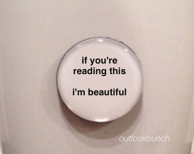 Featured listing image: Quote | Mug | Magnet | If You're Reading This I'm Beautiful