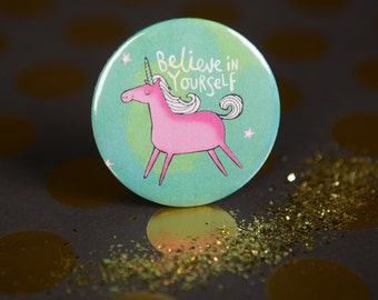Believe in yourself Unicorn - 55mm - Badge - Keyring - Pocket Mirror - Magnet