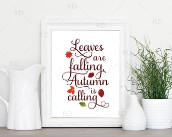 Leaves are falling, Autumn is calling - PRINTABLE Wall Art / Autumn Art / Autumn Themed Wall Art / Fall Wall Print / Fall with Leaves Print