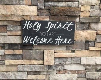 holy spirit you are welcome here distressed wood sign *christian wood decor 12x24
