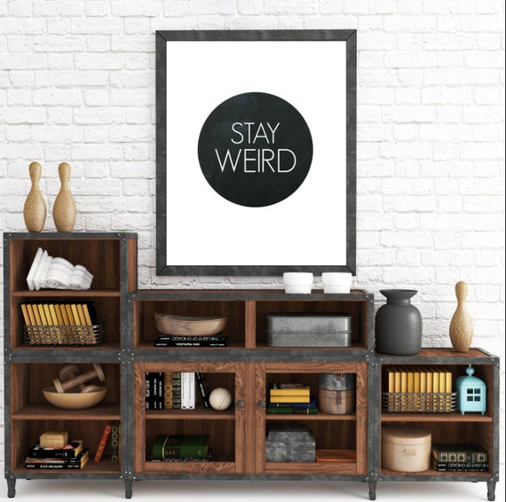 Stay Weird Print, Typography, Funny Wall Art, Gift for Boyfriend, Minimalist Art, Home Decor, Printable Wall Art, Instant Digital Download