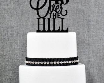 Over the Hill Cake Topper by Chicago Factory - Customize with any age you like- (T107)