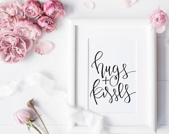 hugs and kisses hand lettered  print // hugs and kisses print // modern calligraphy love print  // nursery decor print // home decor